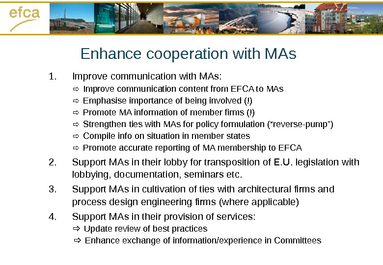 Enhance cooperation with MAs 1. Improve communication with MAs:   Improve communication content from EFCA