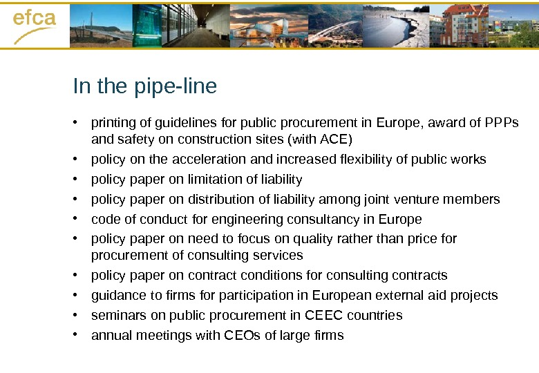 In the pipe-line • printing of guidelines for public procurement in Europe ,  award of