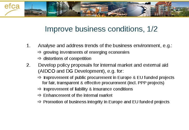 Improve business conditions, 1/2 1. Analyse and address trends of the business environment, e. g. :