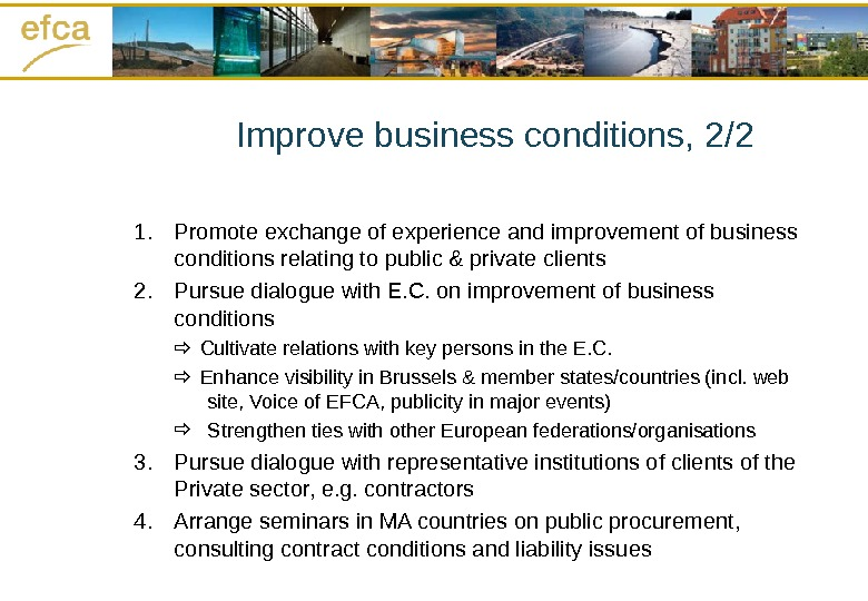 Improve business conditions, 2/2 1. Promote exchange of experience and improvement of business conditions relating to
