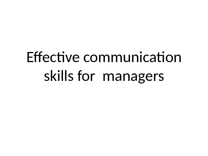 Effective communication skills for managers