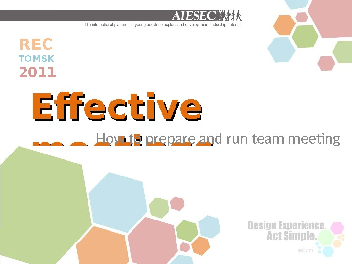 Effective meetings. REC TOMSK 2011 How to prepare and run team meeting