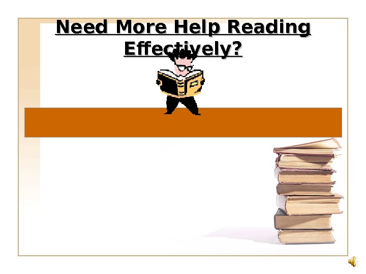 Need More Help Reading Effectively?