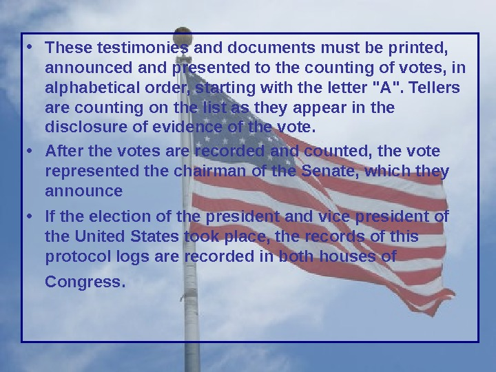 • These testimonies and documents must be printed,  announced and presented to the counting