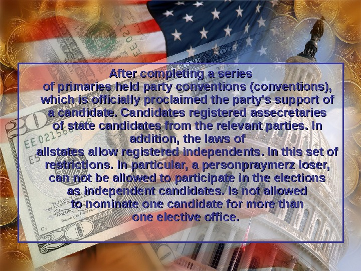After completing a series of primaries held party conventions (conventions),  which is officially proclaimed the