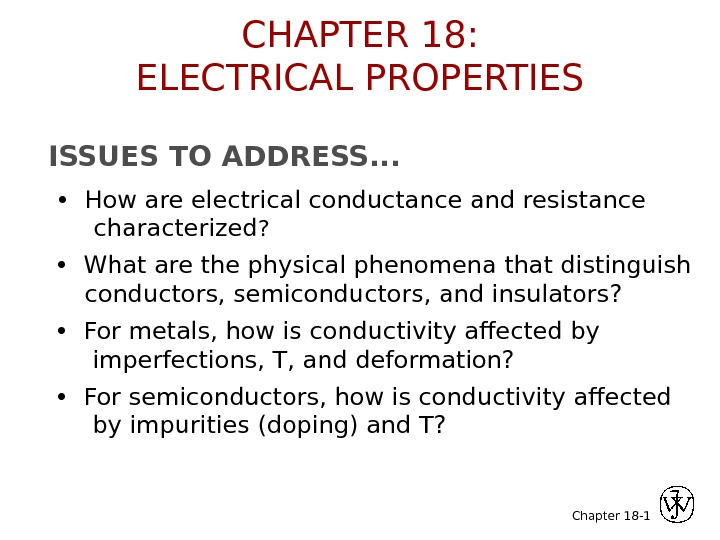 Chapter 18 -ISSUES TO ADDRESS. . .  •  How are electrical conductance and
