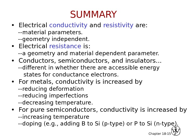 Chapter 18 - 15 •  Electrical conductivity and resistivity are:  --material parameters.