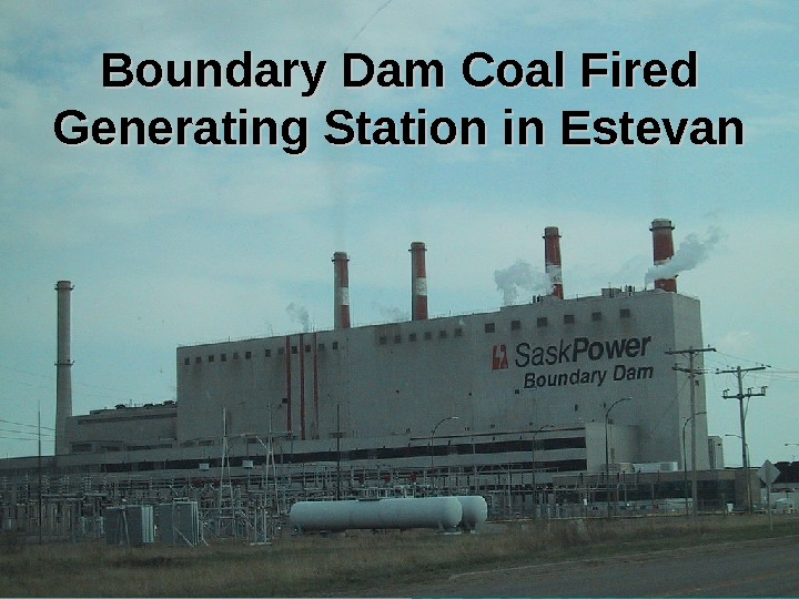 Boundary Dam Coal Fired Generating Station in Estevan