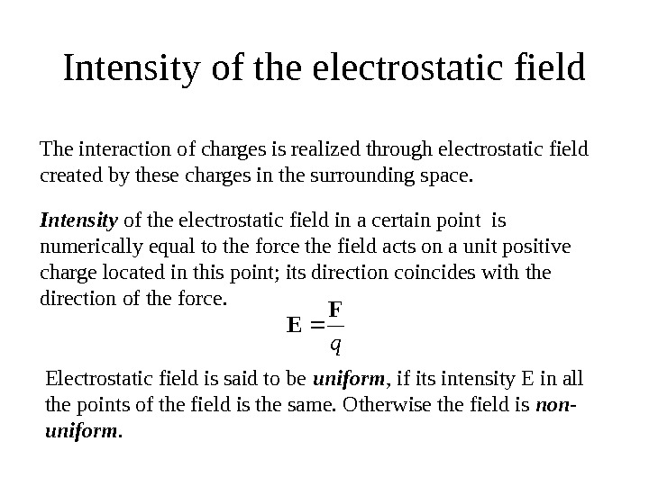 Intensity of the electrostatic field q. F E Intensity of the electrostatic field in