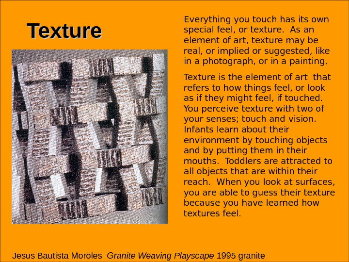 Texture Jesus Bautista Moroles  Granite Weaving Playscape 1995 granite. Everything you touch has