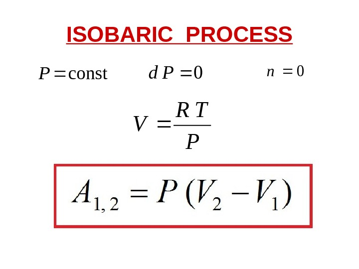 ISOBARIC PROCESS  const. P 0 Pd 0 n P TR V