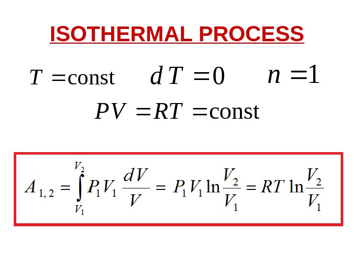 ISOTHERMAL PROCESS  const. T 0 Td 1 n const RTVP
