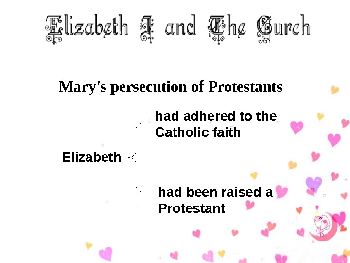 Mary's persecution of Protestants had adhered to the Catholic faith had been raised a