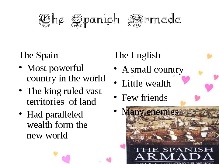 The Spain  • Most powerful country in the world • The king ruled