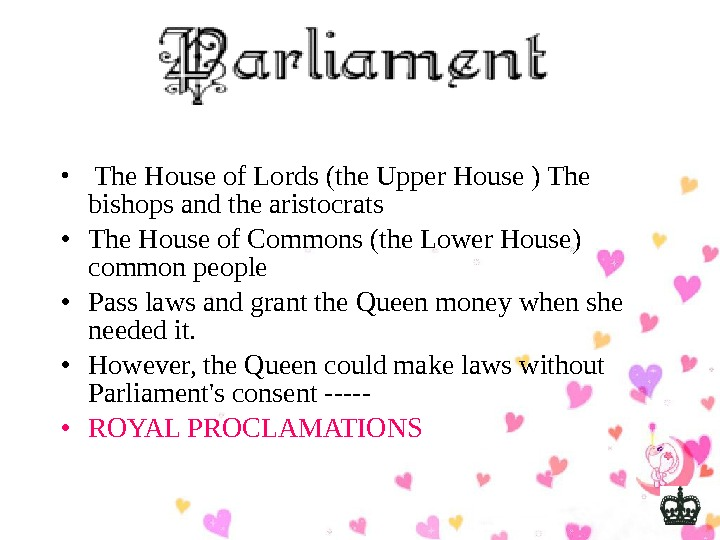 •  The House of Lords (the Upper House ) The bishops and the
