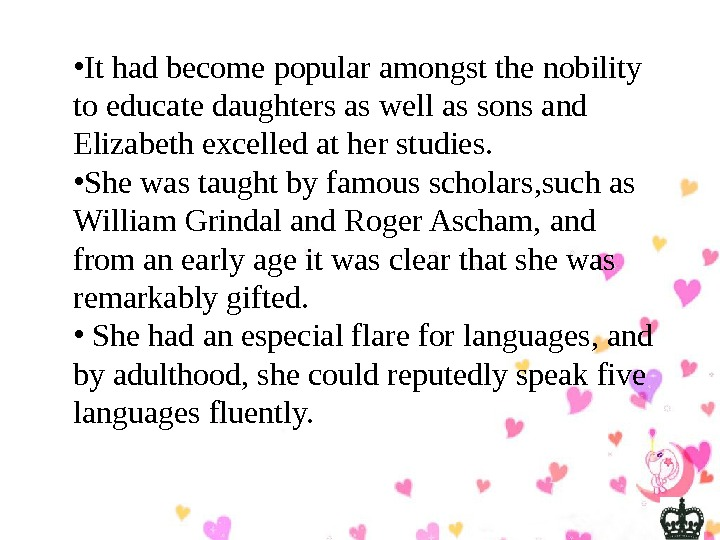 • It had become popular amongst the nobility to educate daughters as well as