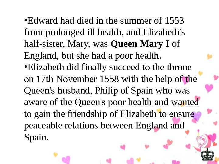 • Edward had died in the summer of 1553 from prolonged ill health, and