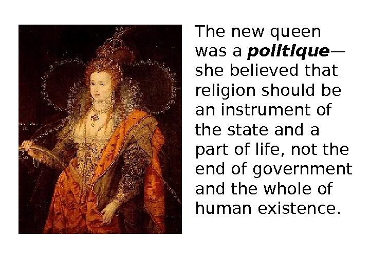 The new queen was a politique — she believed that religion should be an