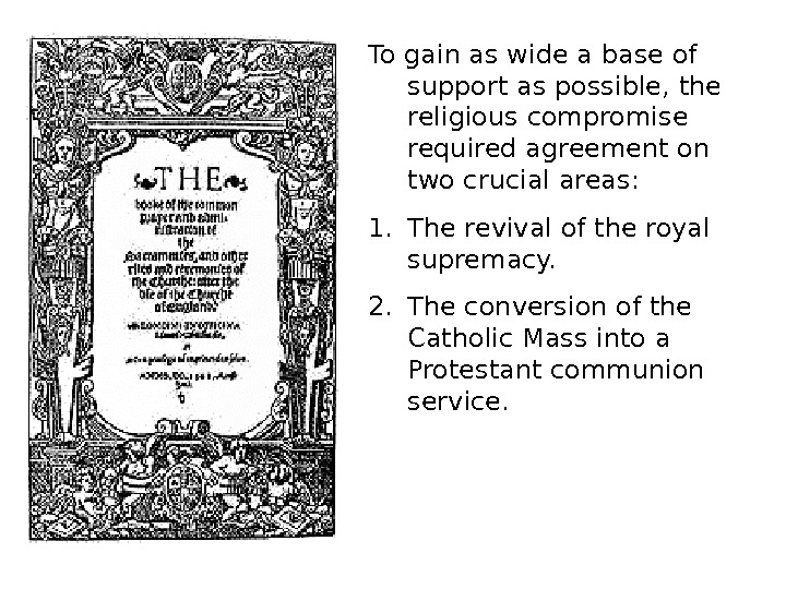 To gain as wide a base of support as possible, the religious compromise required