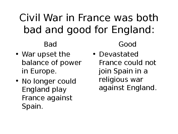 Civil War in France was both bad and good for England: Bad • War