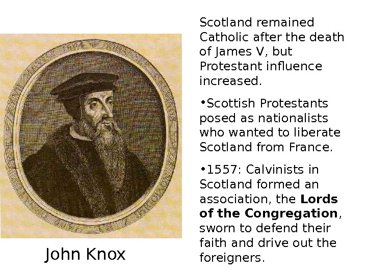 Scotland remained Catholic after the death of James V, but Protestant influence increased.