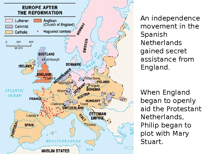 An independence movement in the Spanish Netherlands gained secret assistance from England. When England