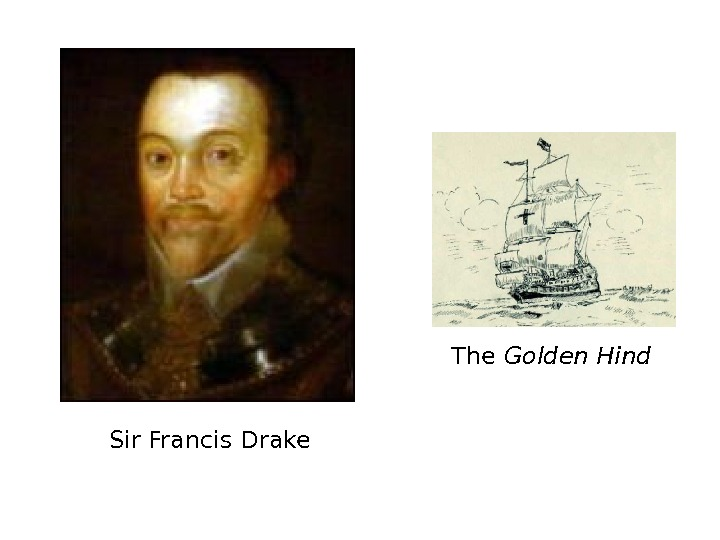 Sir Francis Drake The Golden Hind