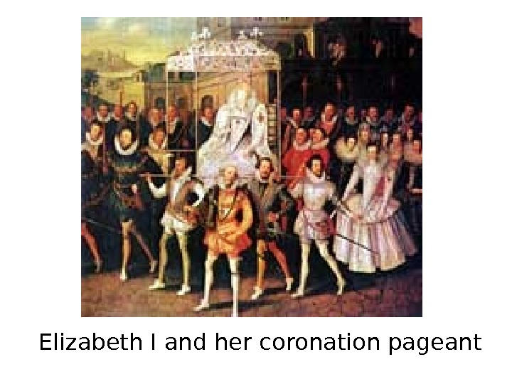 Elizabeth I and her coronation pageant