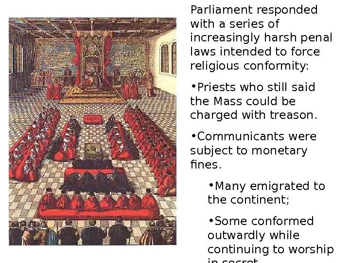 Parliament responded with a series of increasingly harsh penal laws intended to force religious