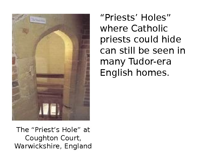 "The ""Priest's Hole"" at Coughton Court,  Warwickshire, England "" Priests' Holes"" where Catholic"