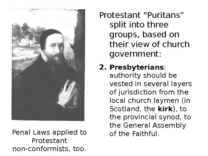"Protestant ""Puritans"" split into three groups, based on their view of church government: 2."