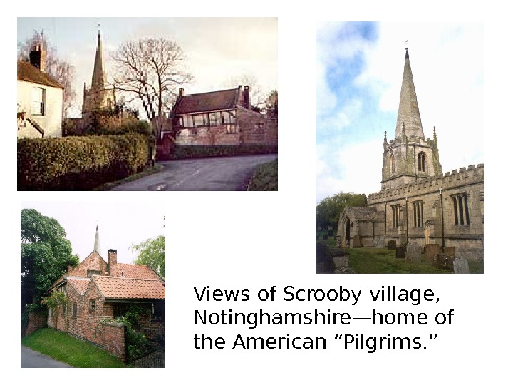 "Views of Scrooby village,  Notinghamshire—home of the American ""Pilgrims. """
