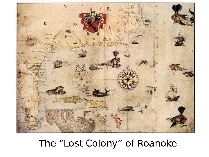 "The ""Lost Colony"" of Roanoke"
