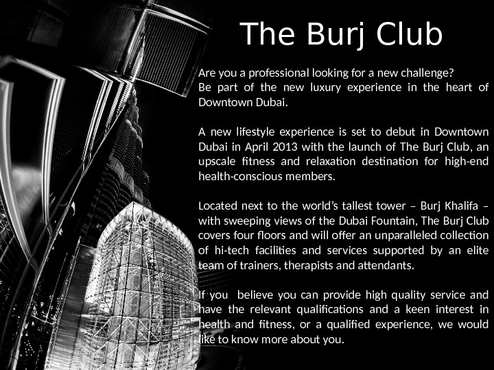 The Burj Club Are you a professional looking for a new challenge? Be part of the
