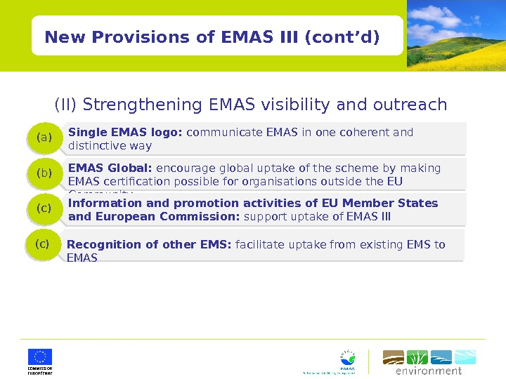 New Provisions of EMAS III (cont'd) (II) Strengthening EMAS visibility and outreach Single EMAS logo: