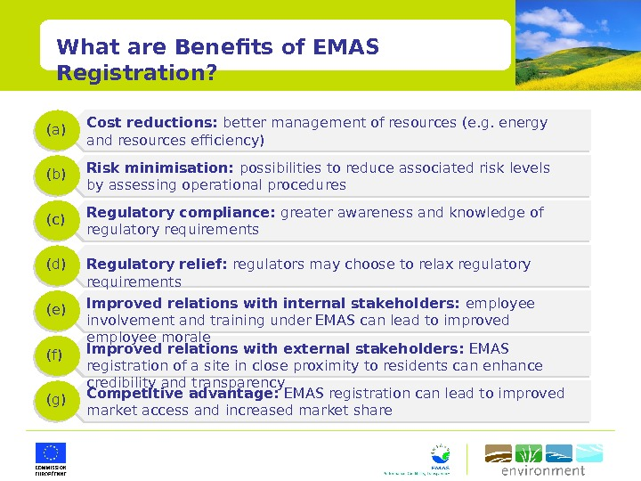 What are Benefits of EMAS Registration? Risk minimisation:  possibilities to reduce associated risk levels by
