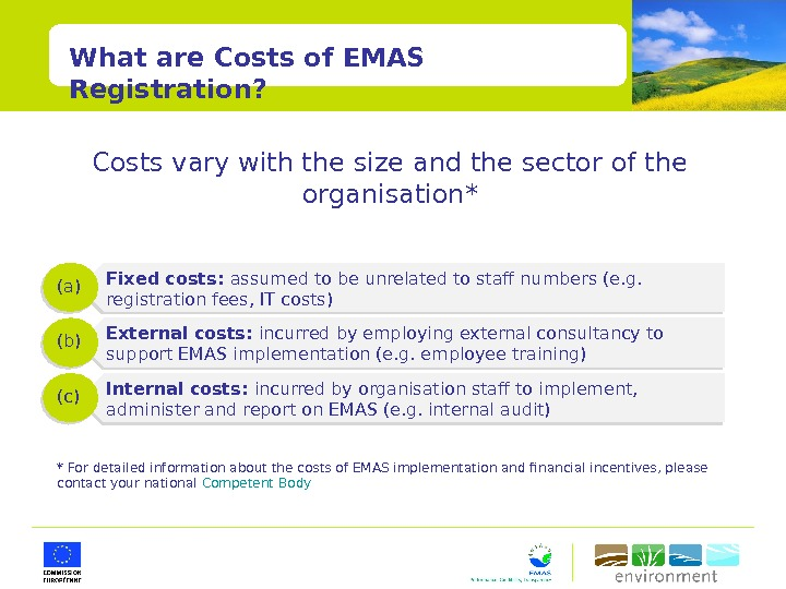 What are Costs of EMAS Registration? Fixed costs:  assumed to be unrelated to staff numbers