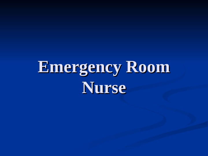 Emergency Room Nurse