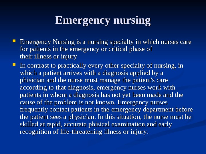 EE mergency nursing Emergency Nursing is a nursing specialty in which nurses care for