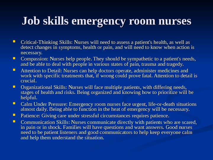 Job skills emergency room nurses Critical-Thinking Skills: Nurses will need to assess a patient's