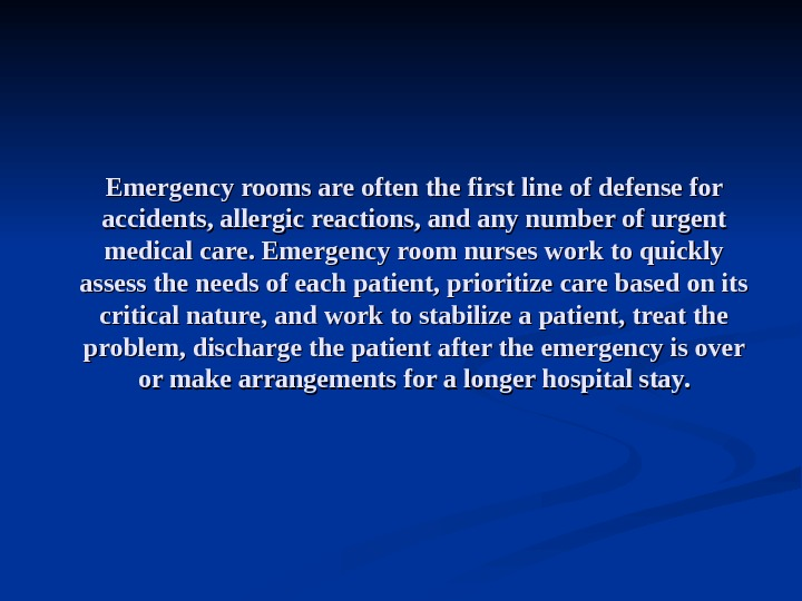 Emergency rooms are often the first line of defense for accidents, allergic reactions, and