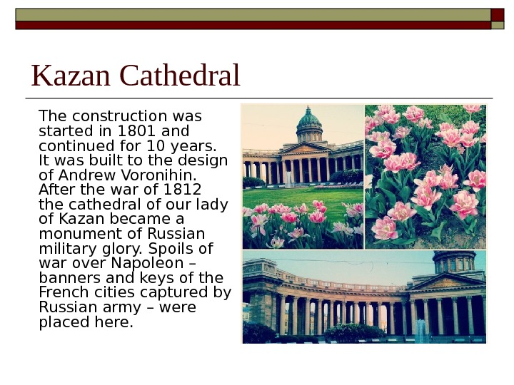 Kazan Cathedral The  construction was started  in 1801 and continued  for  10