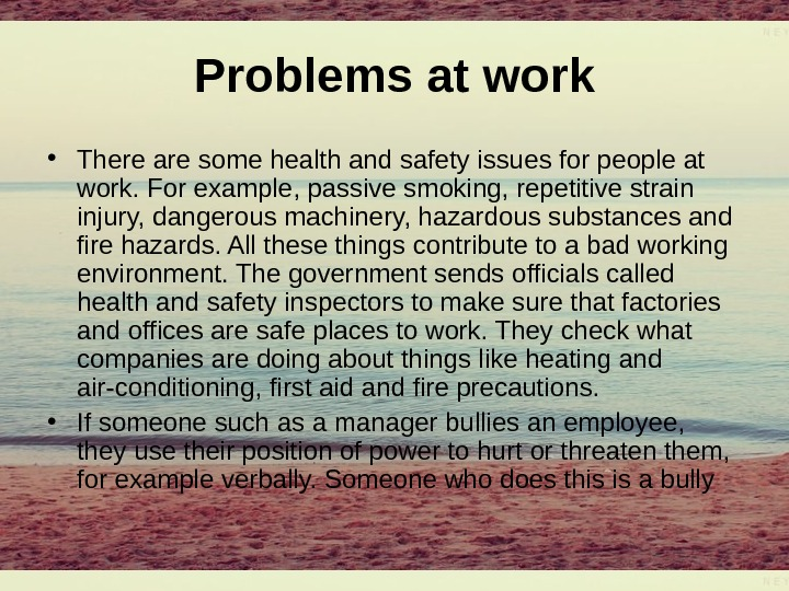 Problemsatwork • There are some health and safety issues for people at work. For example, passive