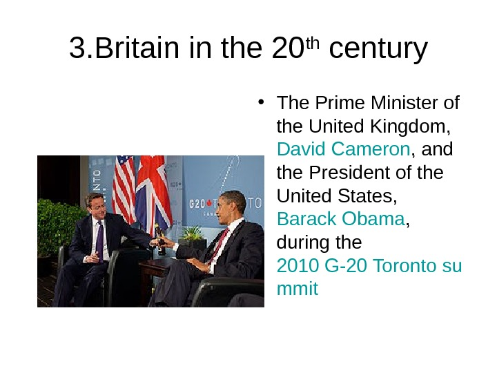 3. Britain in the 20 th century • The Prime Minister of the United Kingdom,