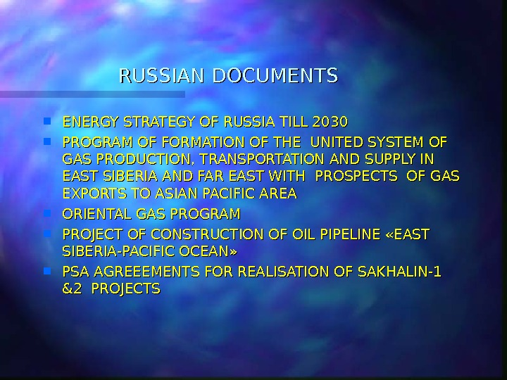 RUSSIAN DOCUMENTS ENERGY STRATEGY OF RUSSIA TILL 20 3030 PROGRAM OF FORMATION OF THE UNITED SYSTEM