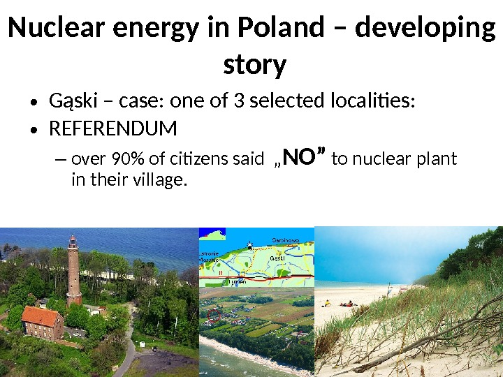 • Gąski – case: one of 3 selected localities:  • REFERENDUM – over 90