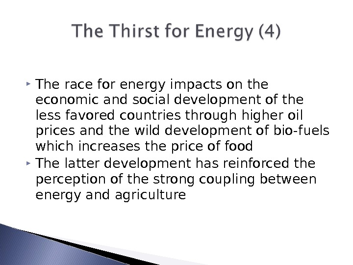 The race for energy impacts on the economic and social development of the less favored