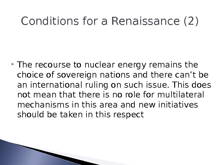 Conditions for a Renaissance (2) The recourse to nuclear energy remains the choice of sovereign nations