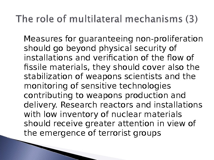 Measures for guaranteeing non-proliferation should go beyond physical security of installations and verification of the flow