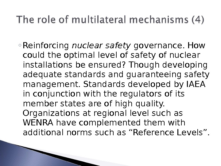 ◦ Reinforcing nuclear safety governance. How could the optimal level of safety of nuclear installations be